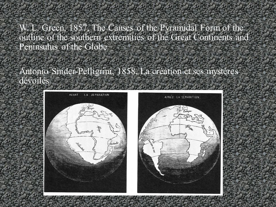 W. L. Green, 1857, The Causes of the Pyramidal Form of the outline of the southern extremities of the Great Continents and Peninsulus of the Globe