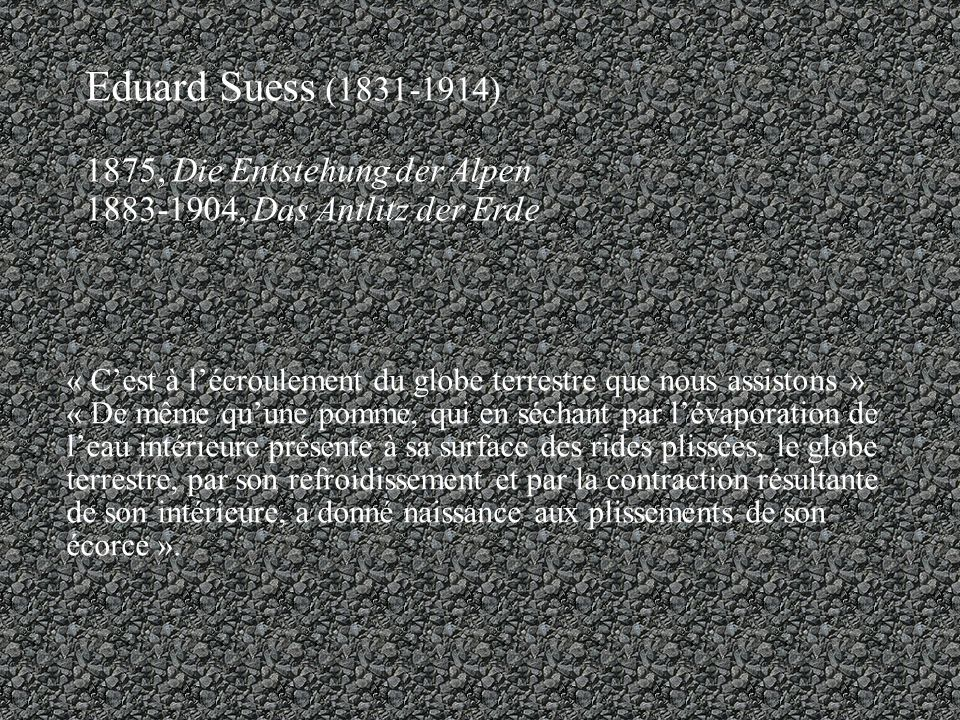 Eduard Suess (1831-1914) 1875, Die Entstehung der Alpen