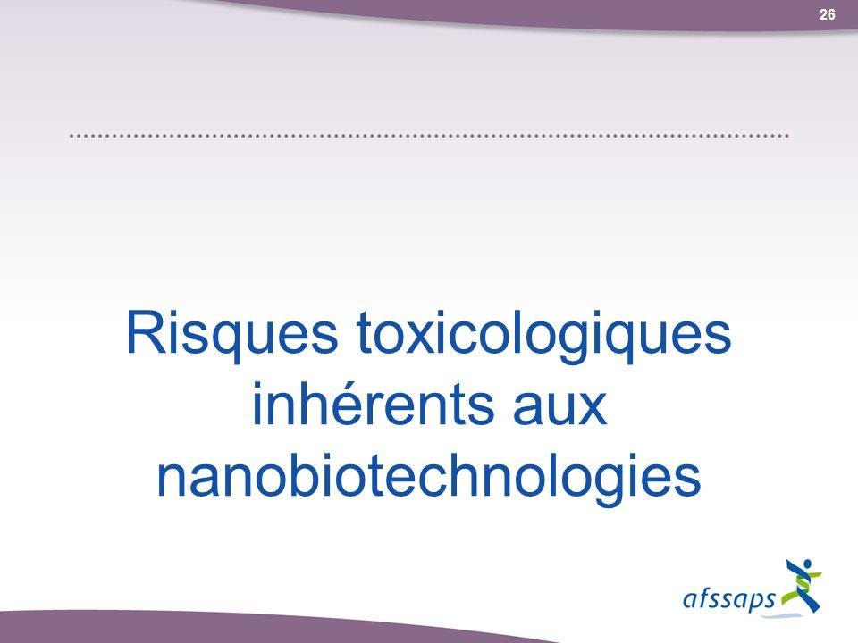 Risques toxicologiques inhérents aux nanobiotechnologies