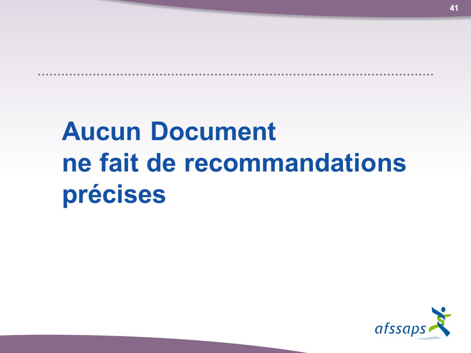 Aucun Document ne fait de recommandations précises