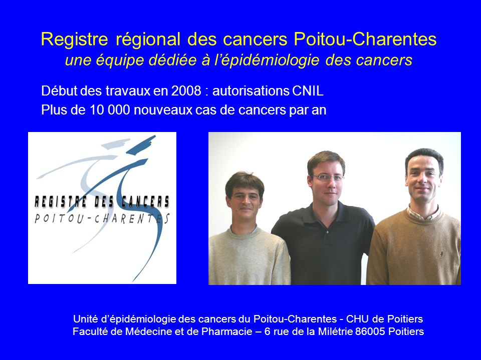 Registre régional des cancers Poitou-Charentes une équipe dédiée à l'épidémiologie des cancers