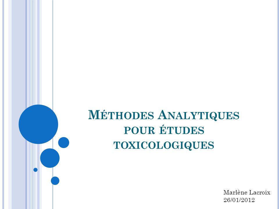 Méthodes Analytiques pour études toxicologiques