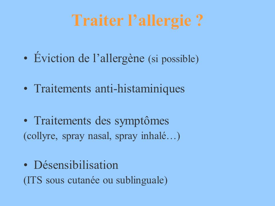 Traiter l'allergie Éviction de l'allergène (si possible)