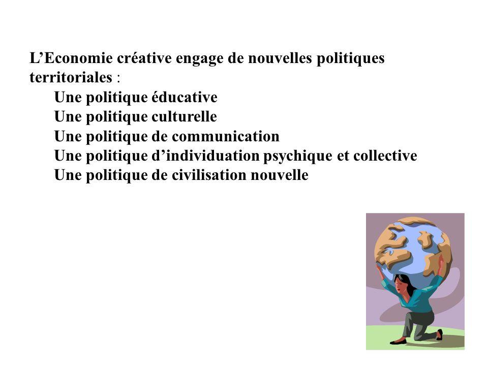 L'Economie créative engage de nouvelles politiques territoriales :