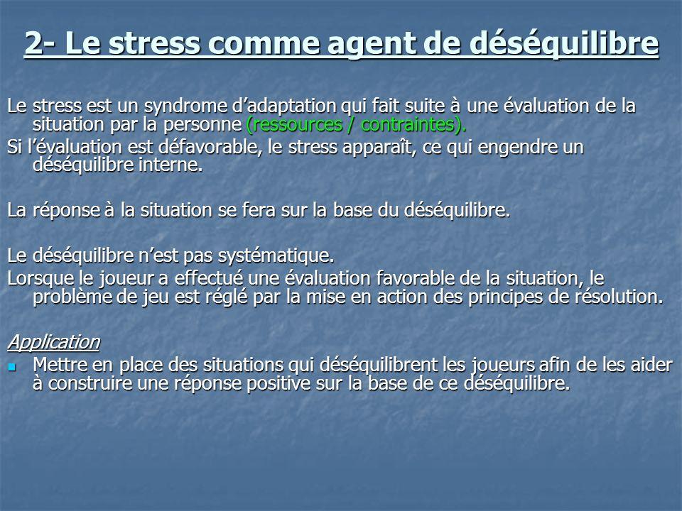 2- Le stress comme agent de déséquilibre