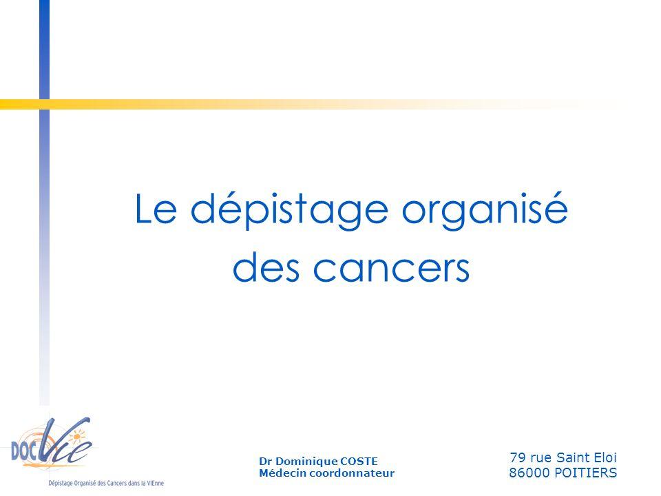 Le dépistage organisé des cancers 79 rue Saint Eloi 86000 POITIERS