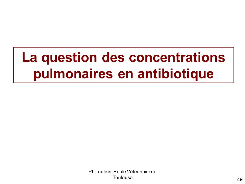 La question des concentrations pulmonaires en antibiotique
