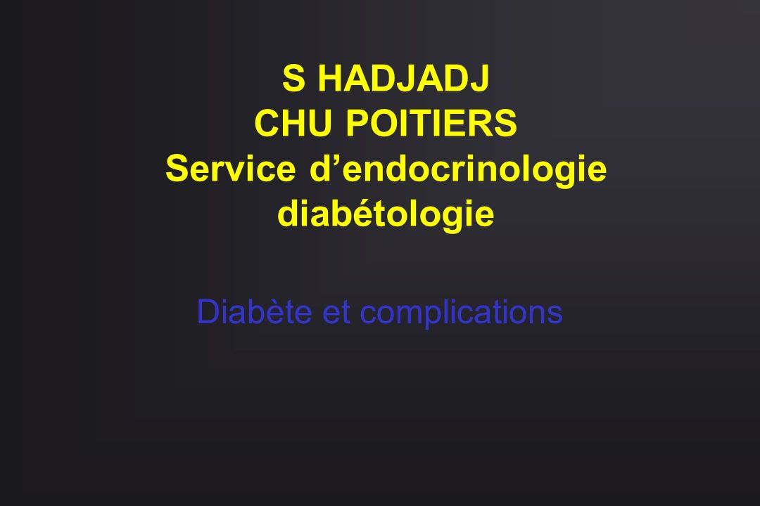 S HADJADJ CHU POITIERS Service d'endocrinologie diabétologie