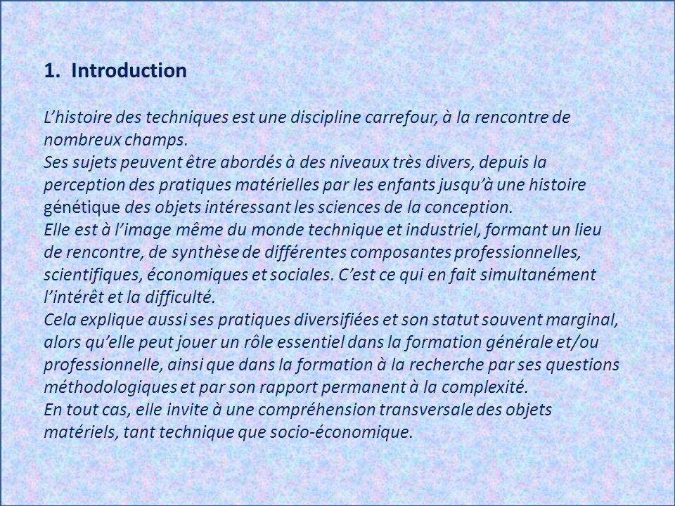 1. Introduction L'histoire des techniques est une discipline carrefour, à la rencontre de nombreux champs.