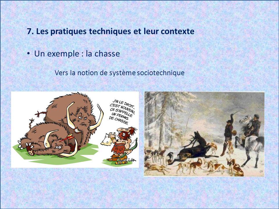 7. Les pratiques techniques et leur contexte Un exemple : la chasse