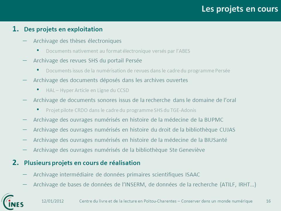 Les projets en cours Des projets en exploitation