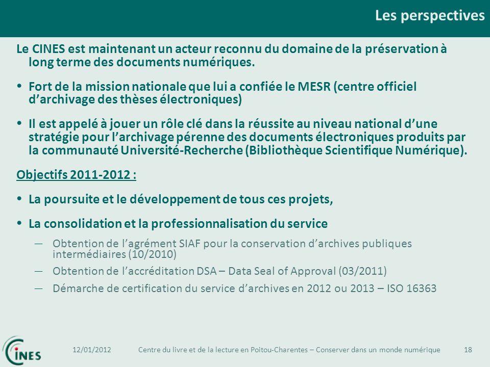 Les perspectivesLe CINES est maintenant un acteur reconnu du domaine de la préservation à long terme des documents numériques.