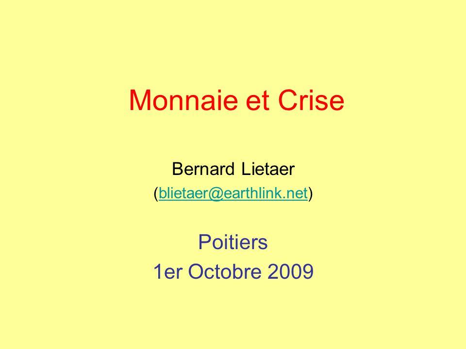 Bernard Lietaer (blietaer@earthlink.net) Poitiers 1er Octobre 2009