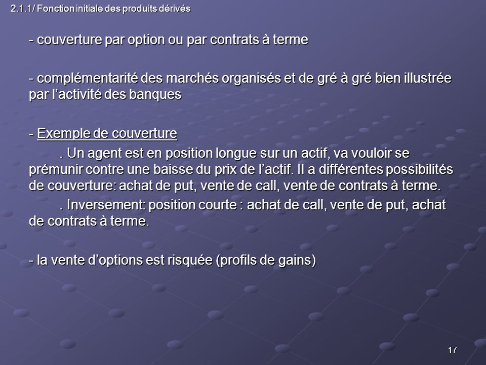 - couverture par option ou par contrats à terme