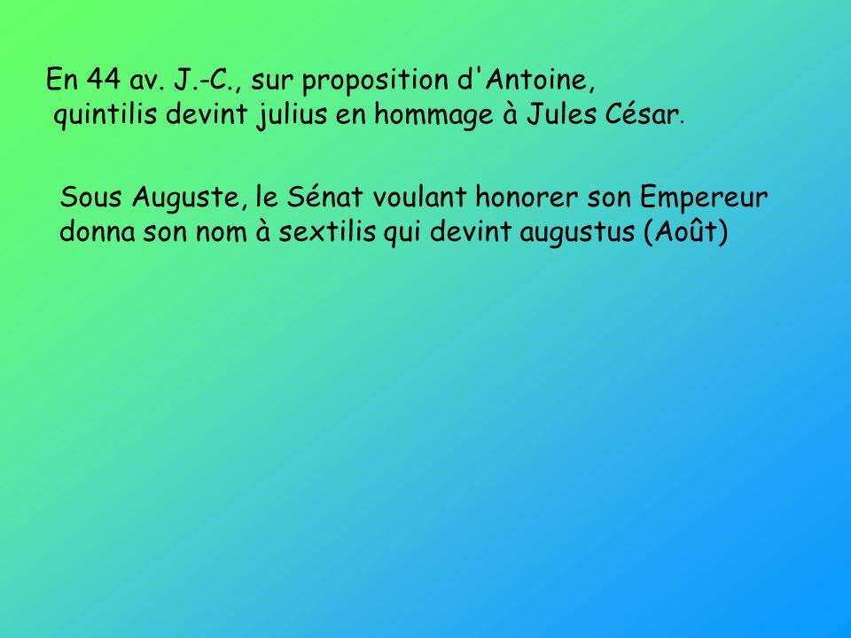 En 44 av. J.-C., sur proposition d Antoine,