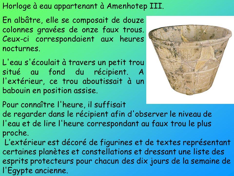 Horloge à eau appartenant à Amenhotep III.