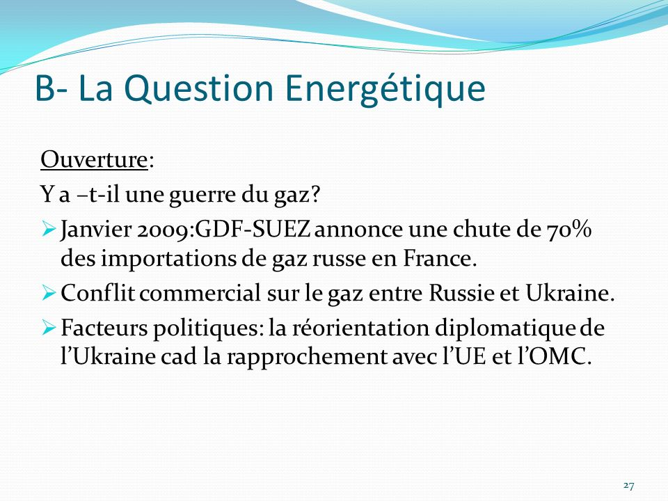 B- La Question Energétique