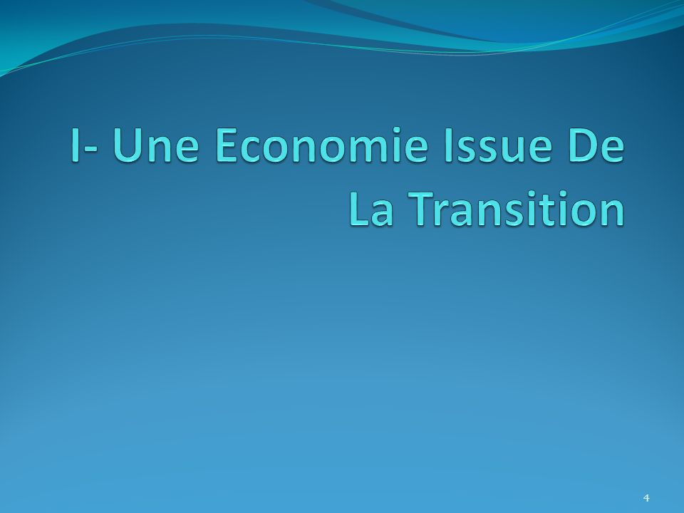 I- Une Economie Issue De La Transition