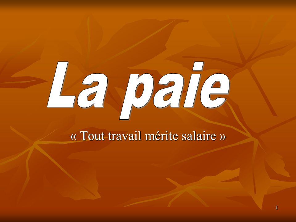 Cours SALAIRES « Tout travail mérite salaire »