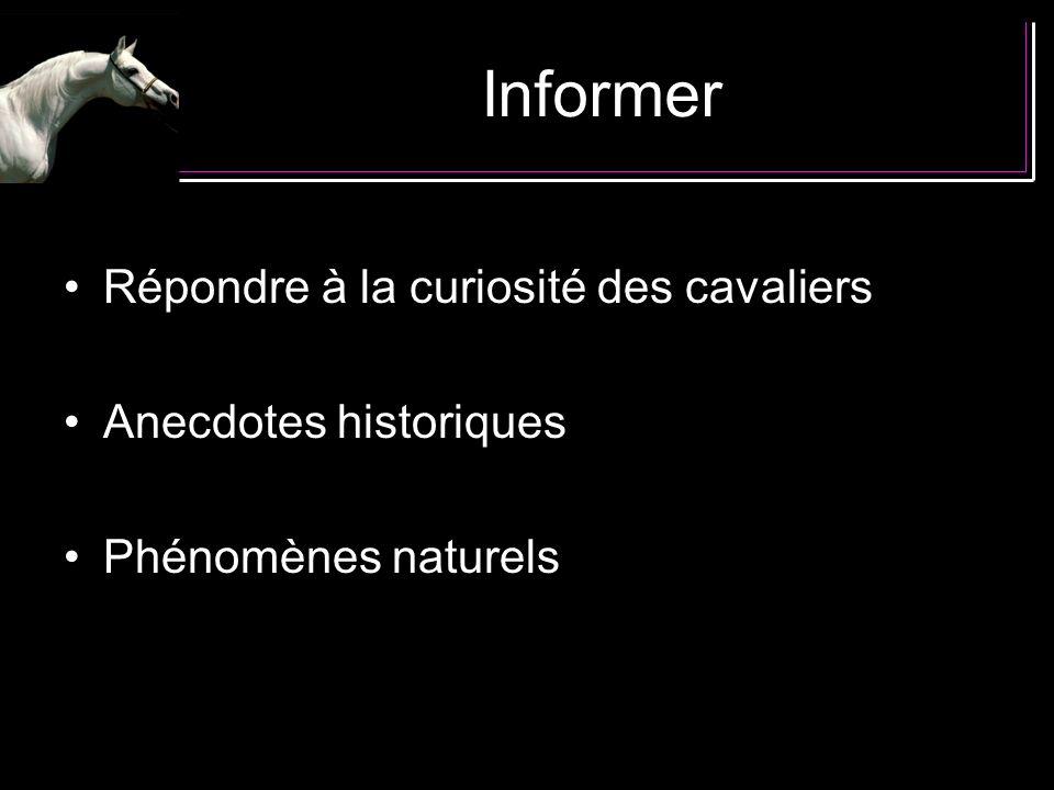 Informer Répondre à la curiosité des cavaliers Anecdotes historiques