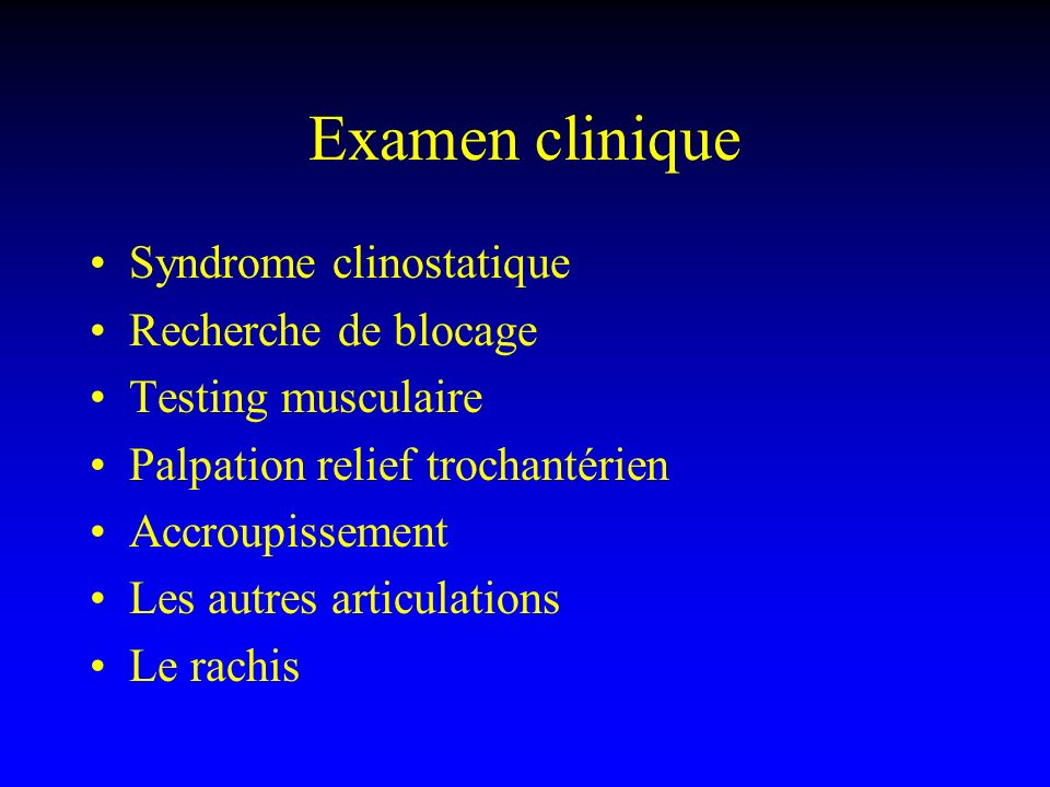 Examen clinique Syndrome clinostatique Recherche de blocage
