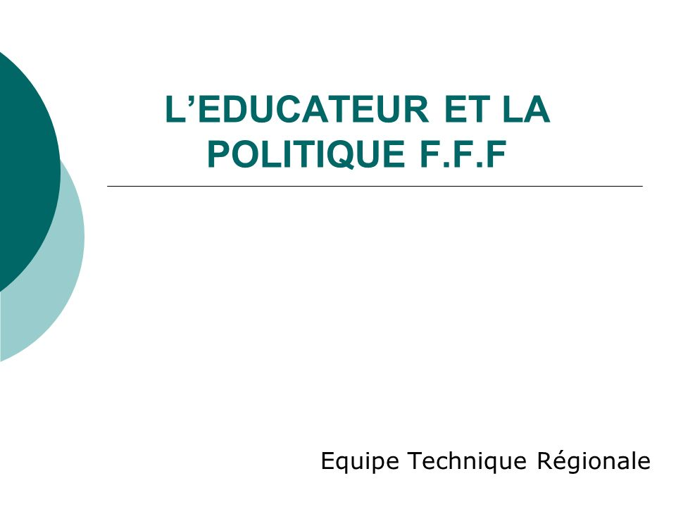 L'EDUCATEUR ET LA POLITIQUE F.F.F
