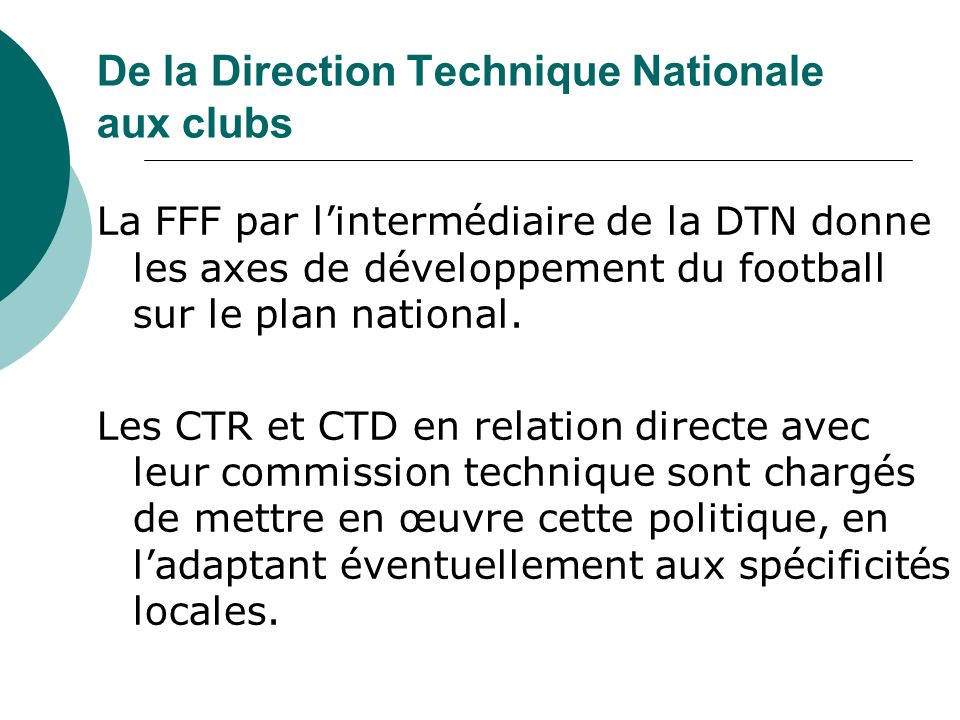 De la Direction Technique Nationale aux clubs