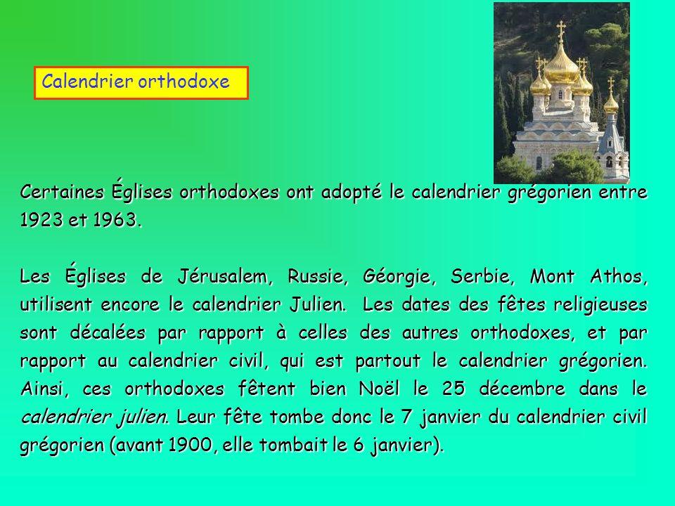 Calendrier orthodoxe Certaines Églises orthodoxes ont adopté le calendrier grégorien entre 1923 et 1963.
