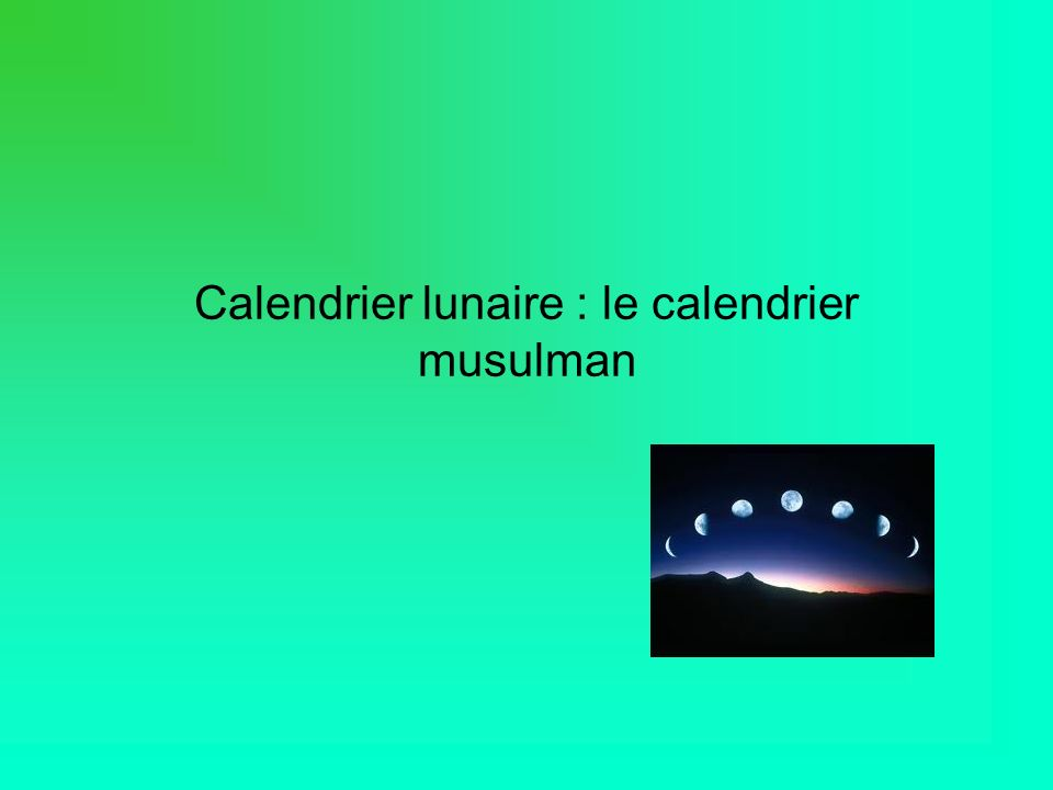 Calendrier lunaire : le calendrier musulman
