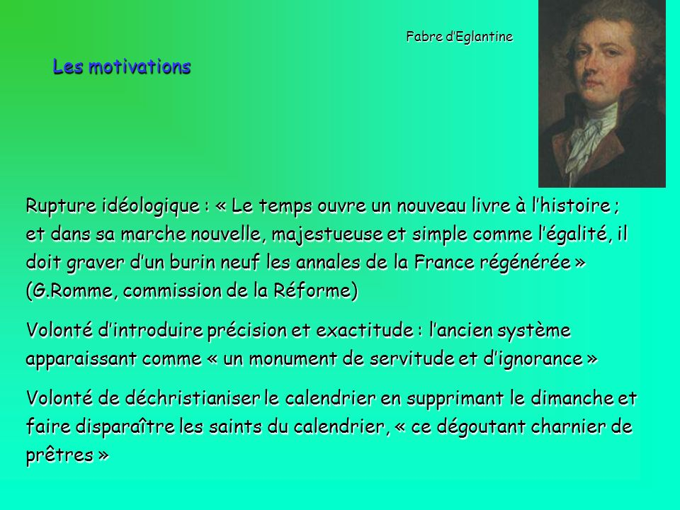 Fabre d'Eglantine Les motivations.