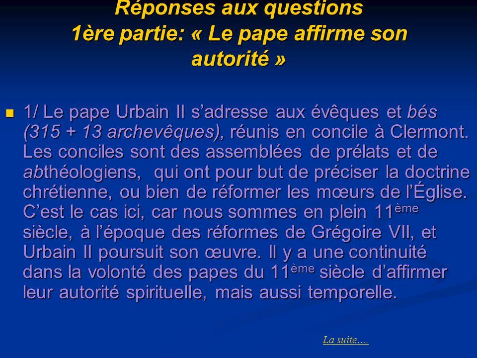 Réponses aux questions 1ère partie: « Le pape affirme son autorité »