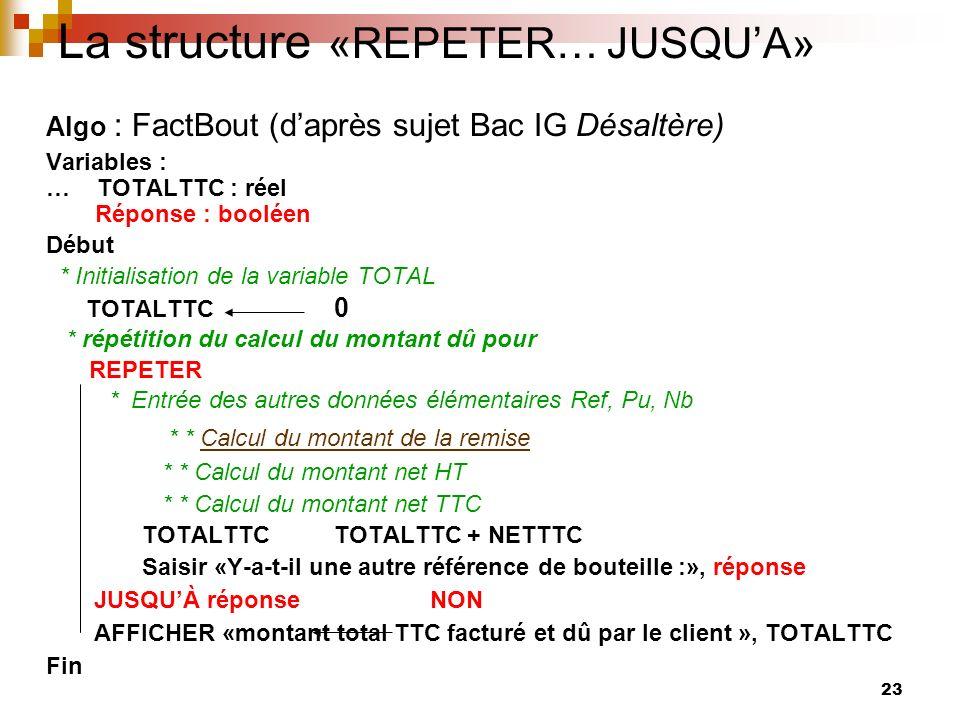 La structure «REPETER… JUSQU'A»
