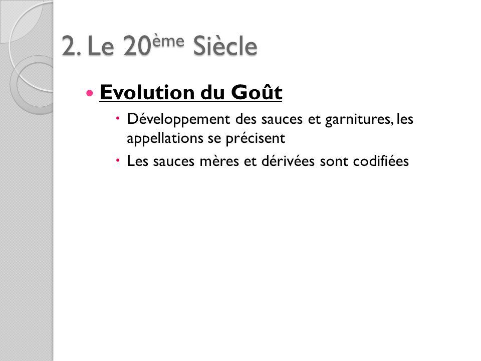 2. Le 20ème Siècle Evolution du Goût