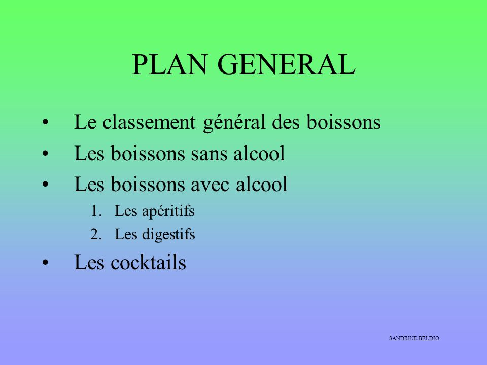 PLAN GENERAL Le classement général des boissons