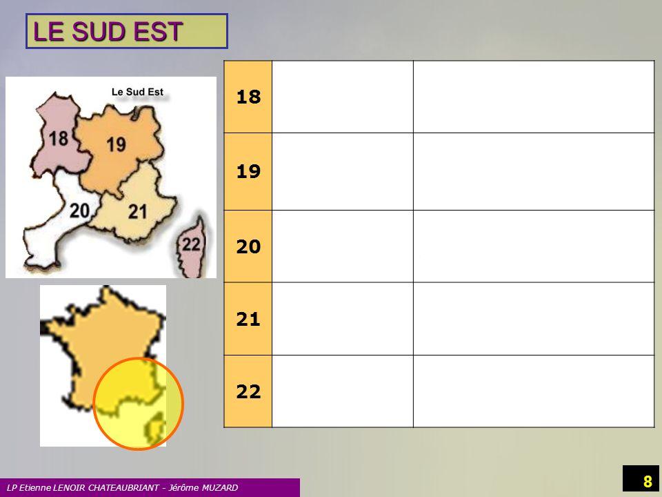 LE SUD EST 18 AUVERGNE 19 RHONE ALPES 20 LANGUEDOC ROUSSILLON 21