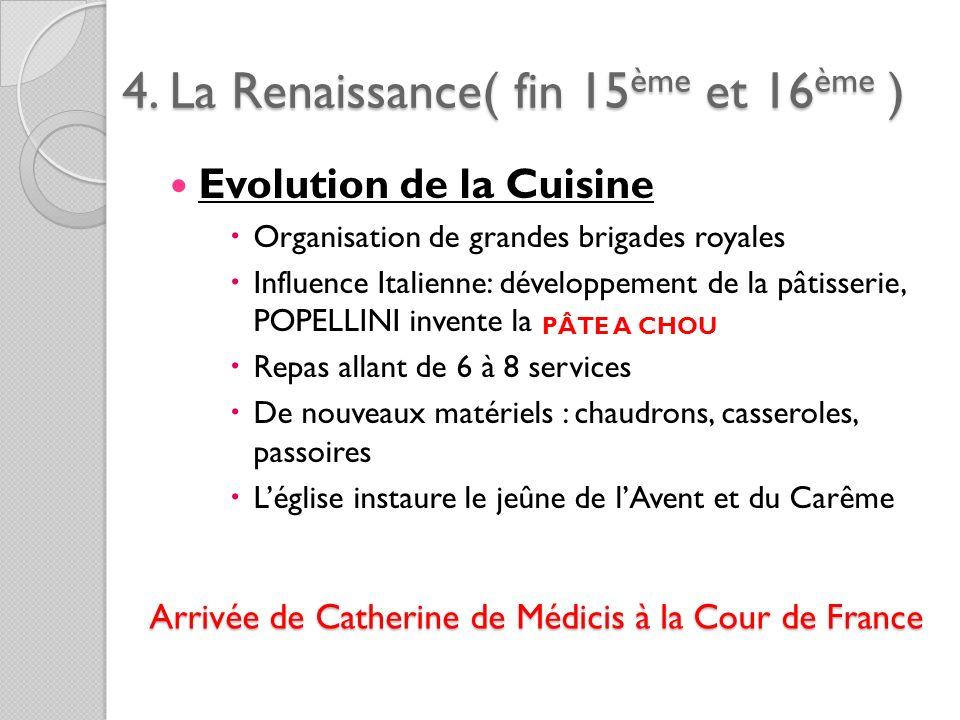 4. La Renaissance( fin 15ème et 16ème )