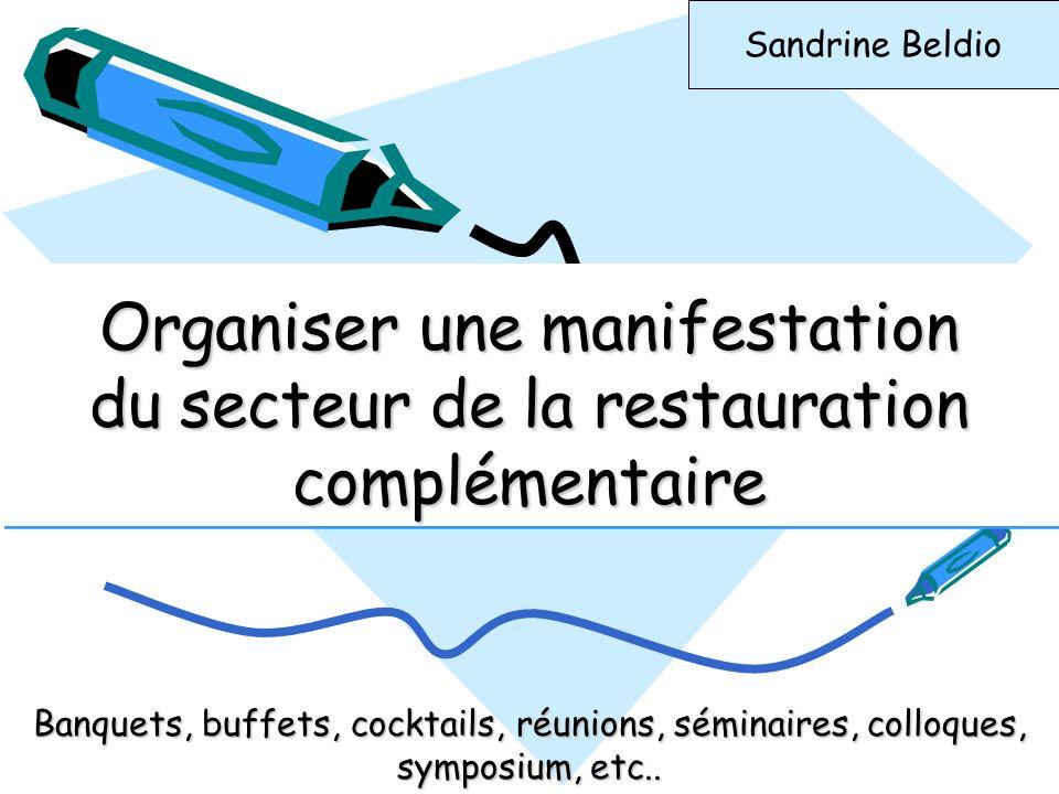 Sandrine Beldio Organiser une manifestation du secteur de la restauration complémentaire.