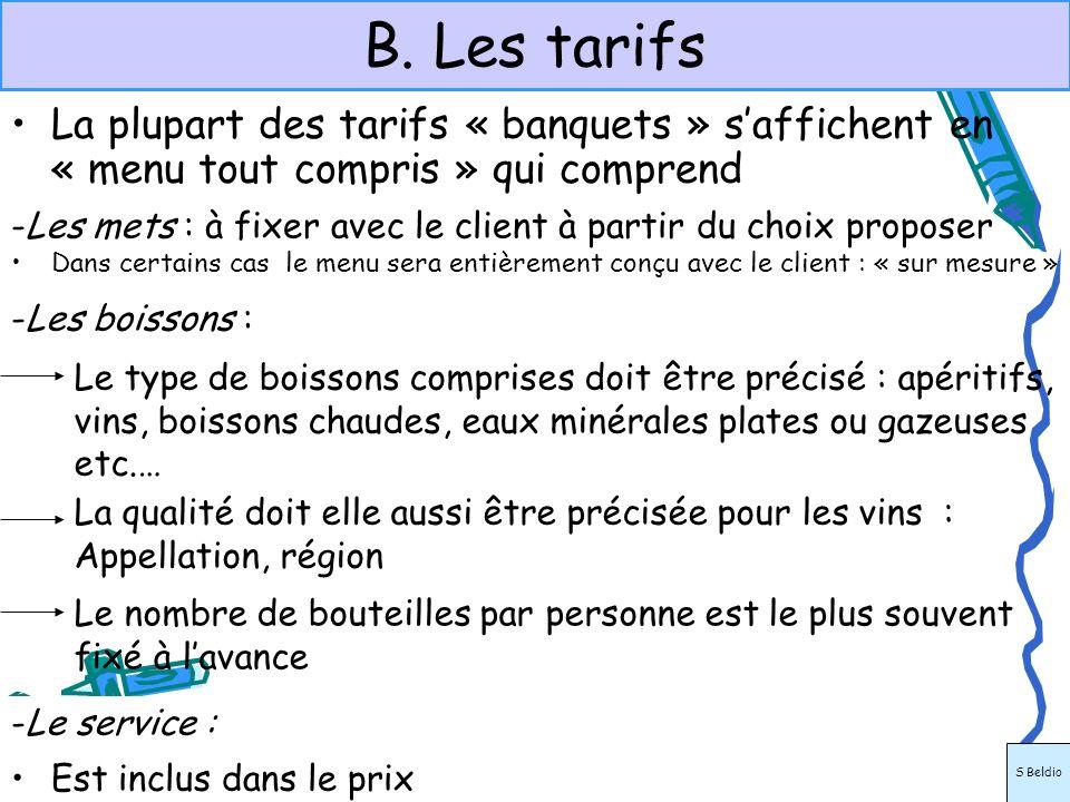 B. Les tarifsLa plupart des tarifs « banquets » s'affichent en « menu tout compris » qui comprend.