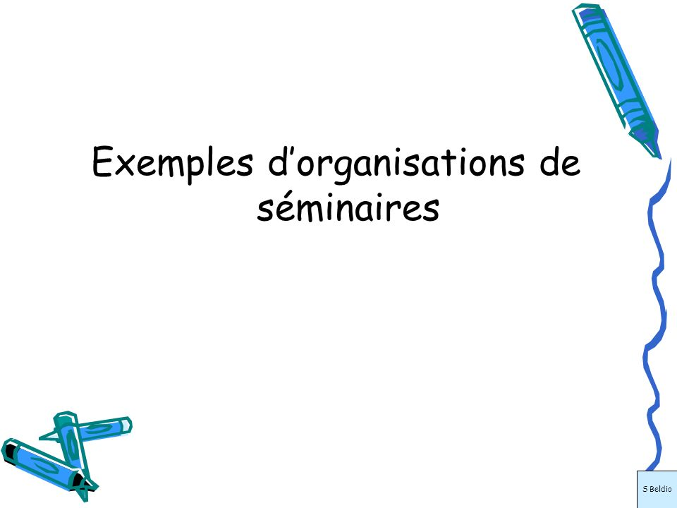 Exemples d'organisations de séminaires