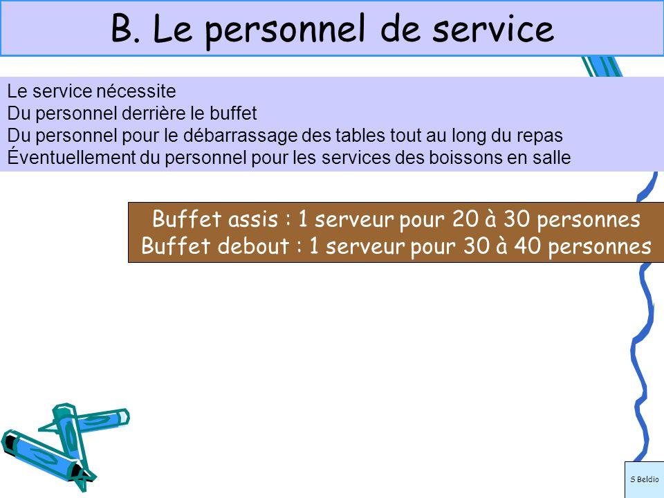 B. Le personnel de service