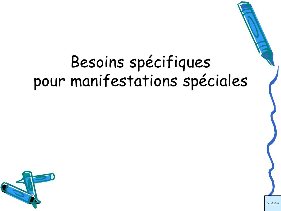 Besoins spécifiques pour manifestations spéciales