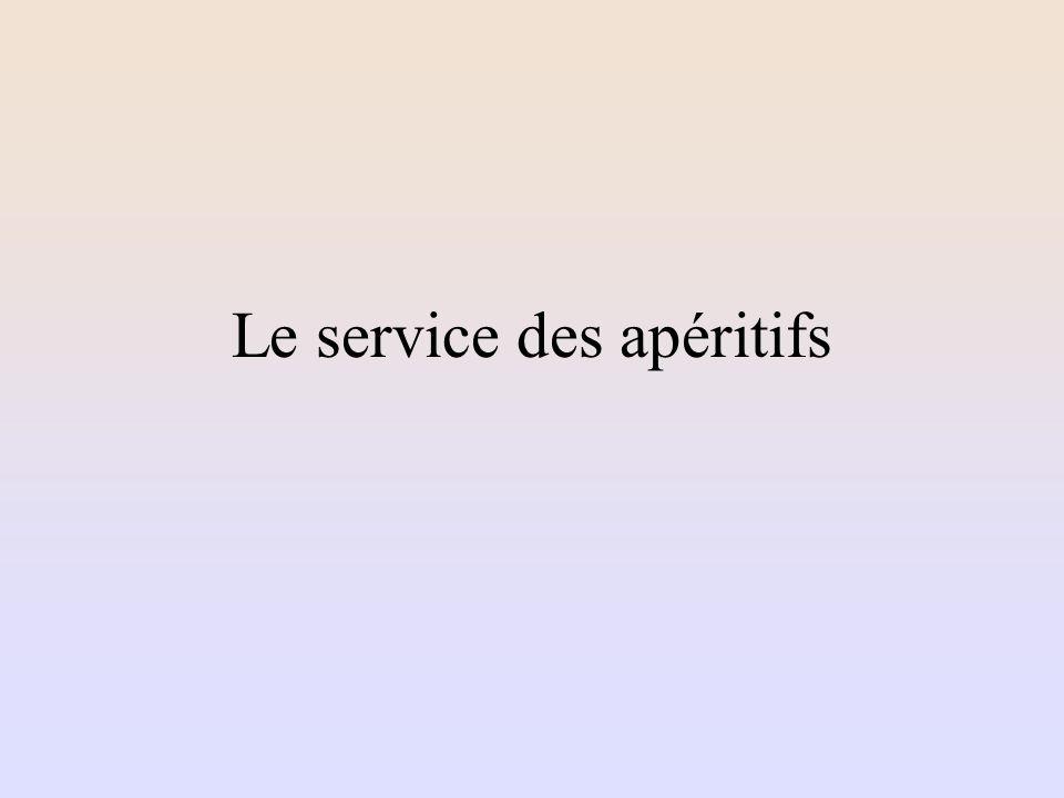 Le service des apéritifs