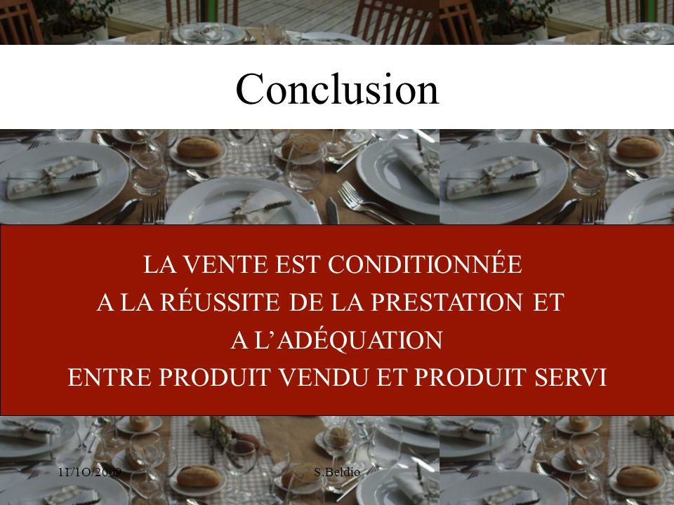Conclusion LA VENTE EST CONDITIONNÉE A LA RÉUSSITE DE LA PRESTATION ET