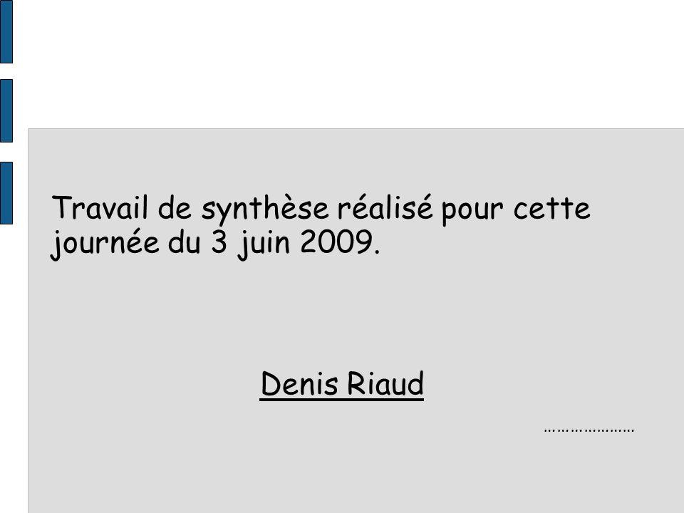 Travail de synthèse réalisé pour cette journée du 3 juin 2009.