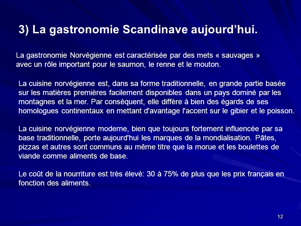 3) La gastronomie Scandinave aujourd'hui.