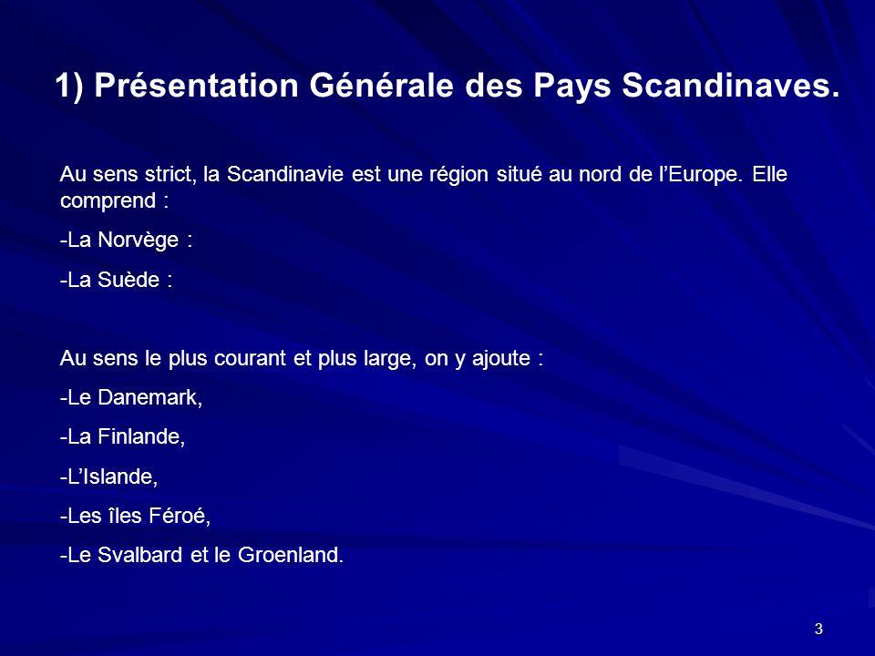 1) Présentation Générale des Pays Scandinaves.