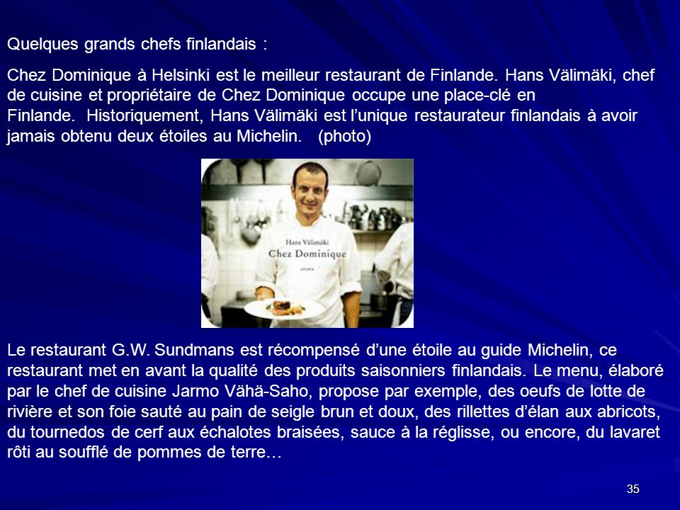 Quelques grands chefs finlandais :