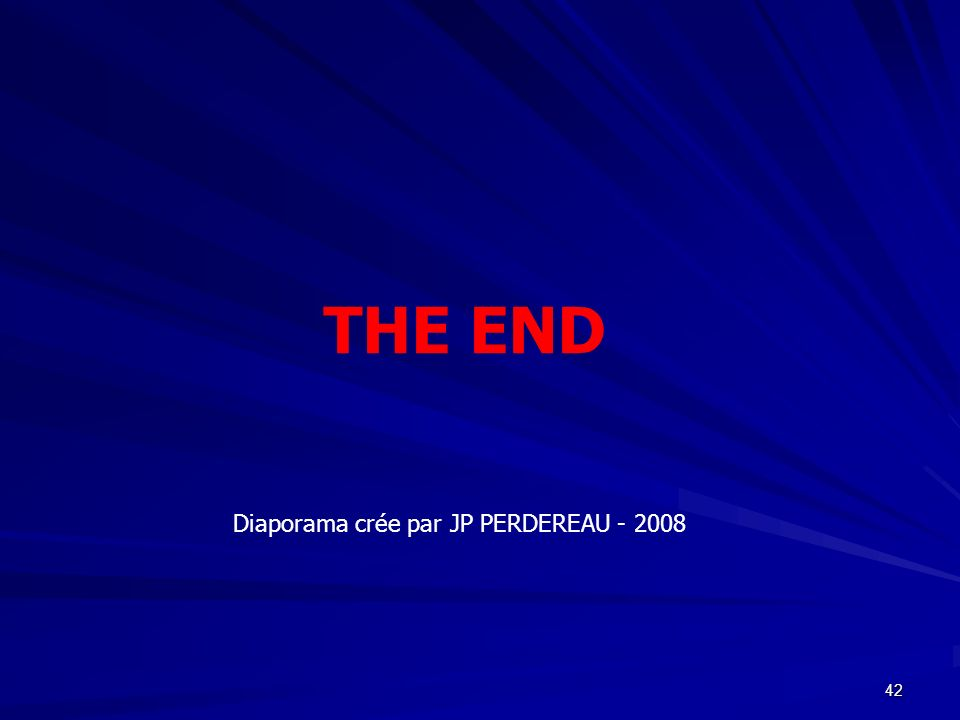 THE END Diaporama crée par JP PERDEREAU - 2008