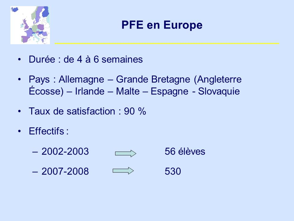 PFE en Europe Durée : de 4 à 6 semaines