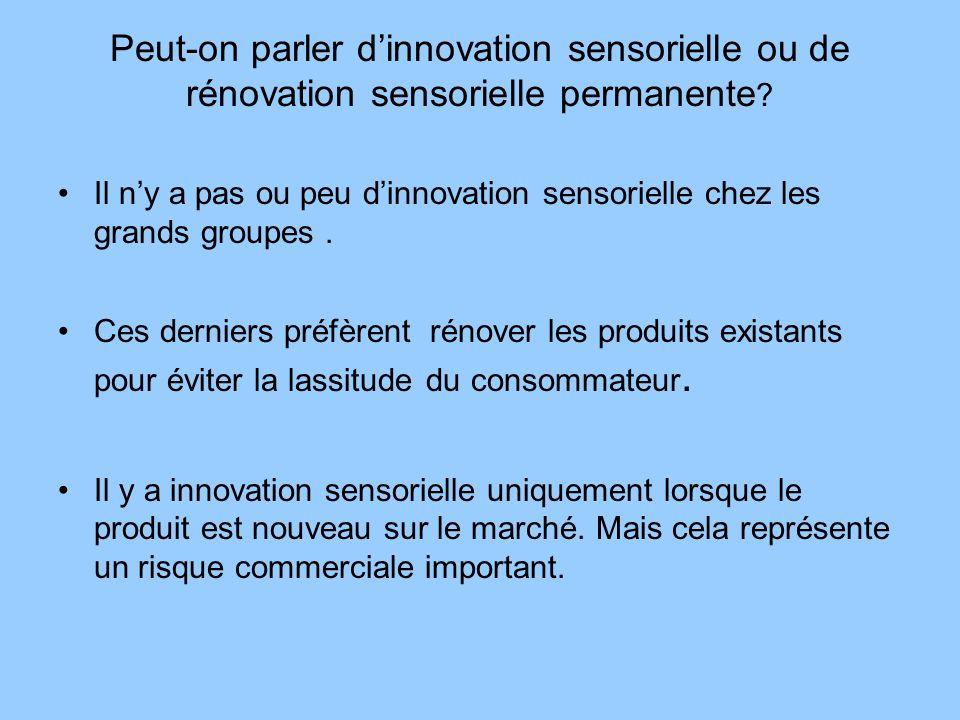 Peut-on parler d'innovation sensorielle ou de rénovation sensorielle permanente